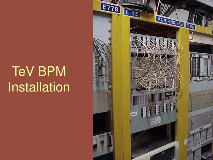 TeV BPM Installation