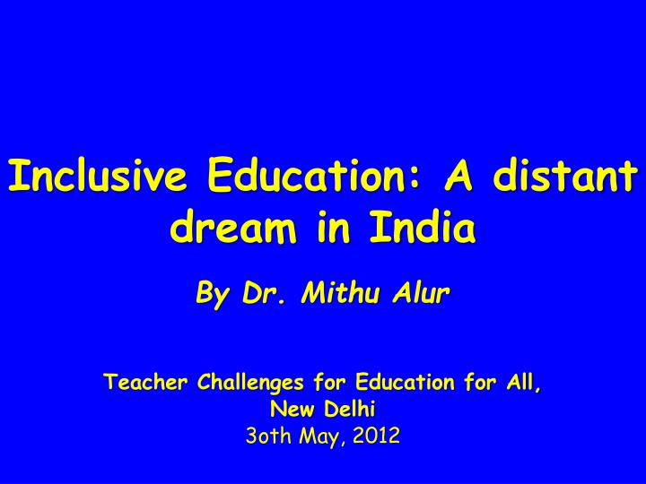 inclusive education a distant dream in india n.