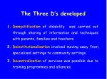 the three d s developed