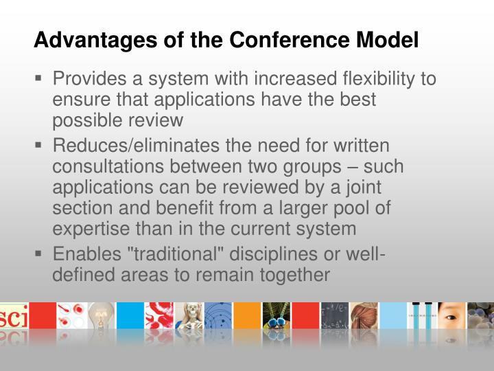 Advantages of the Conference Model