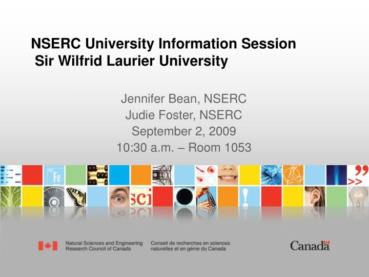 Nserc university information session sir wilfrid laurier university