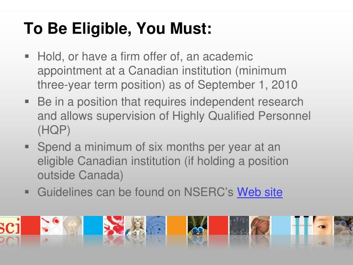 To Be Eligible, You Must: