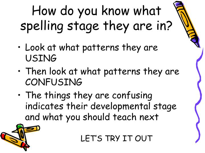 How do you know what spelling stage they are in?