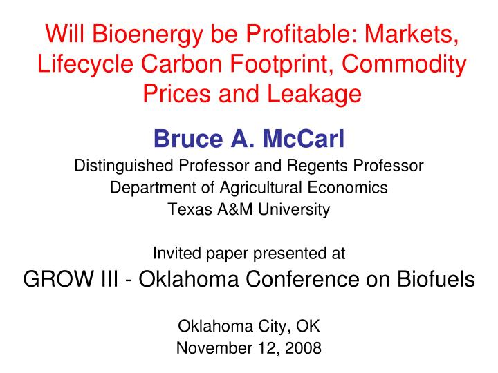 Will bioenergy be profitable markets lifecycle carbon footprint commodity prices and leakage