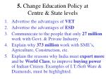 5 change education policy at centre state levels