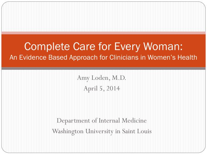 Complete care for every woman an evidence based approach for clinicians in women s health