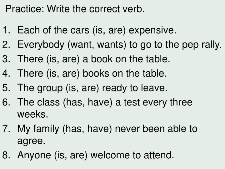 Practice: Write the correct verb.