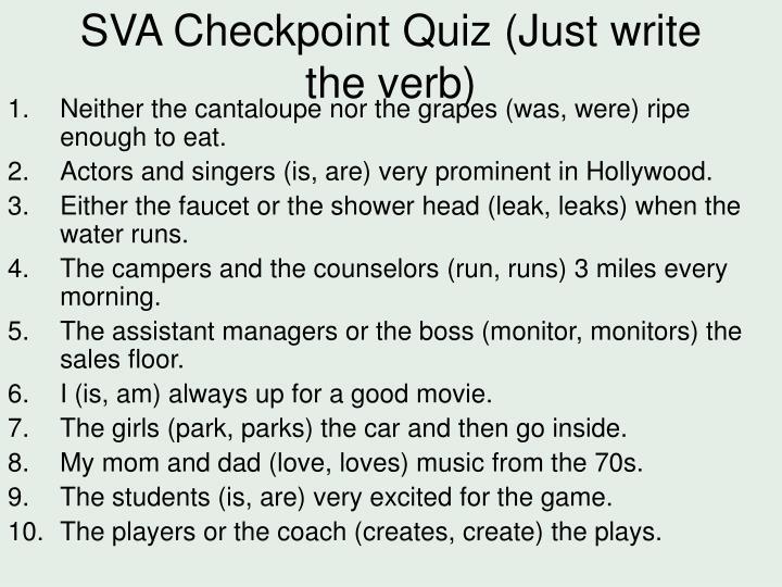 SVA Checkpoint Quiz (Just write the verb)