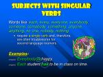 subjects with singular verbs