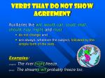 verbs that do not show agreement