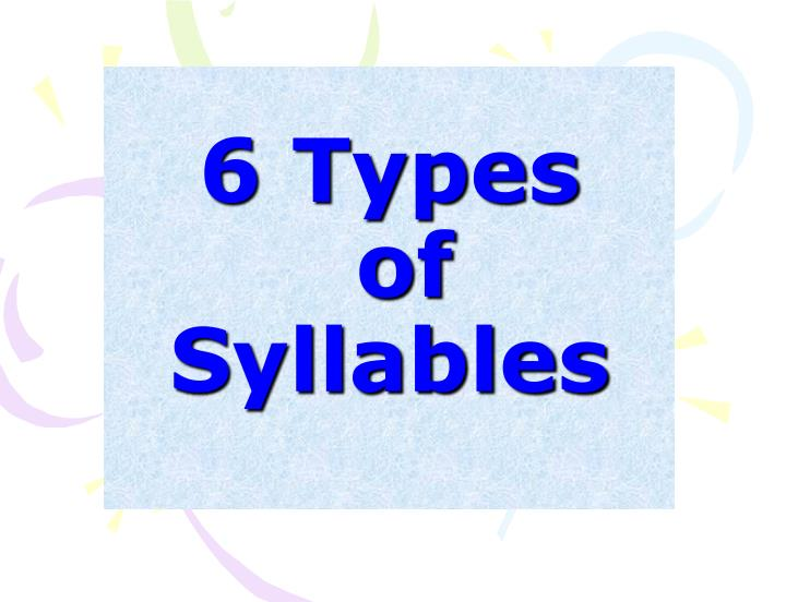 6 types of syllables n.