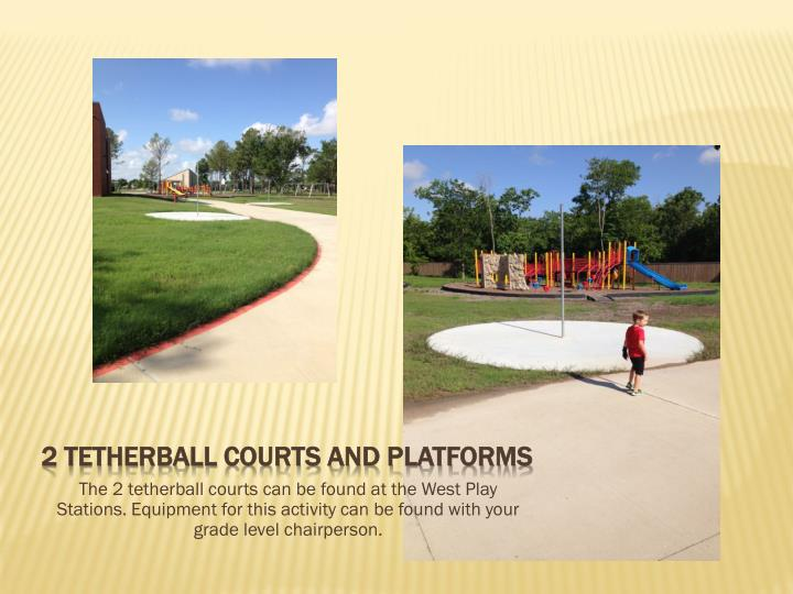 2 Tetherball courts and platforms