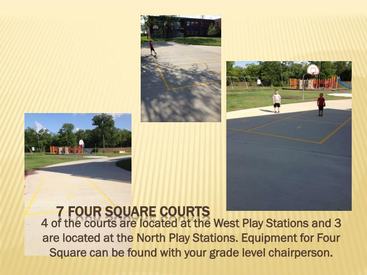 7 Four Square Courts