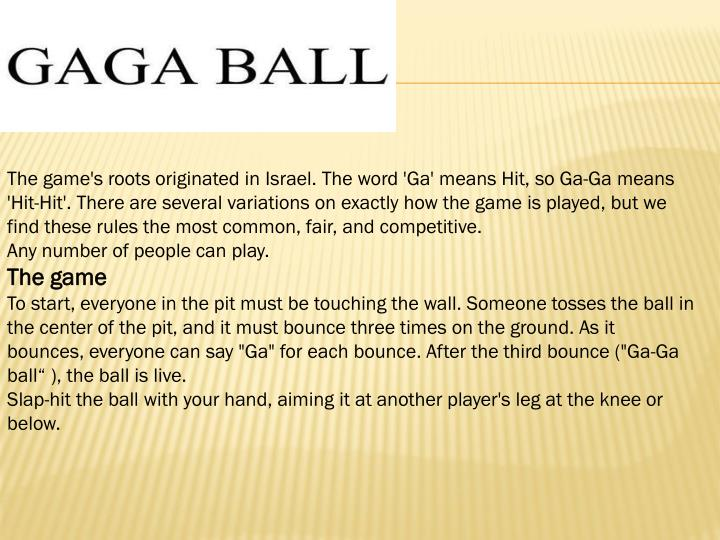 The game's roots originated in Israel. The word '