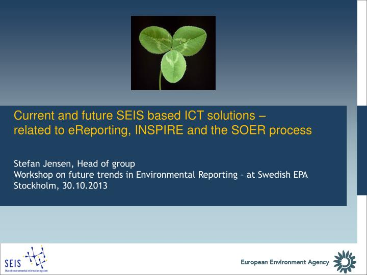 Current and future SEIS based ICT solutions