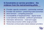 5 constraints on service providers the evidence from the mainstreaming pilots
