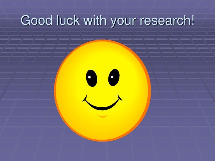 Good luck with your research!