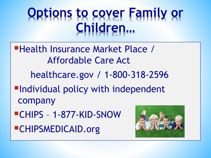 Health Insurance Market Place /              Affordable Care Act