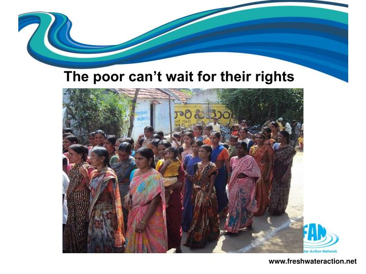 The poor can't wait for their rights