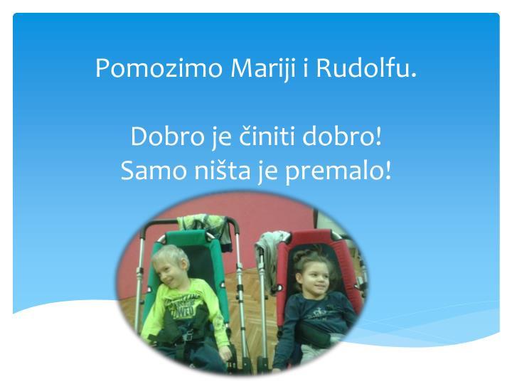 Pomozimo Mariji i Rudolfu.