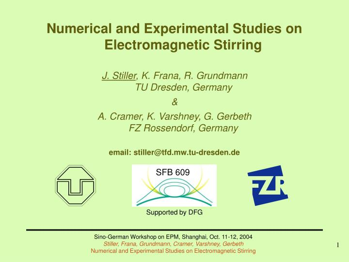 Numerical and Experimental Studies on Electromagnetic Stirring