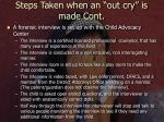 steps taken when an out cry is made cont
