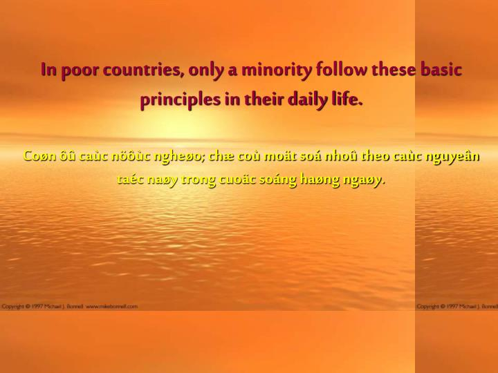 In poor countries, only a minority follow these basic principles in their daily life.