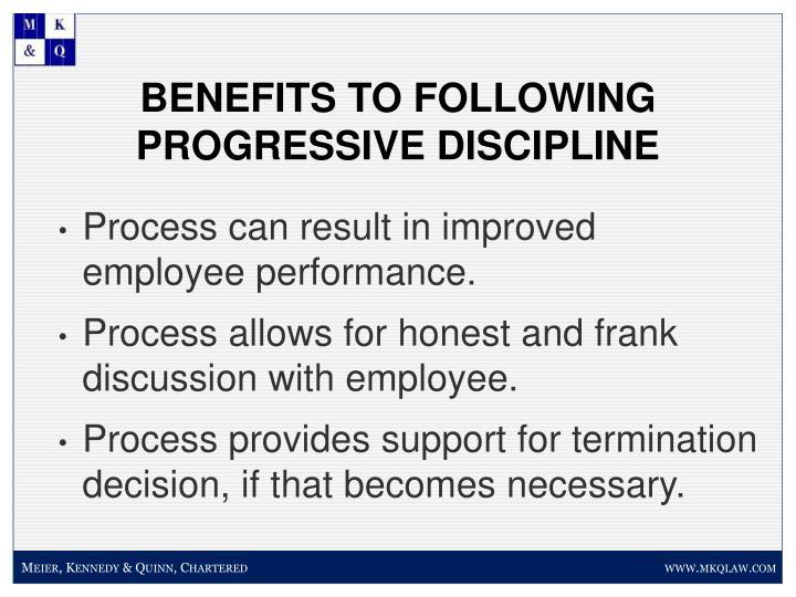 BENEFITS TO FOLLOWING PROGRESSIVE DISCIPLINE
