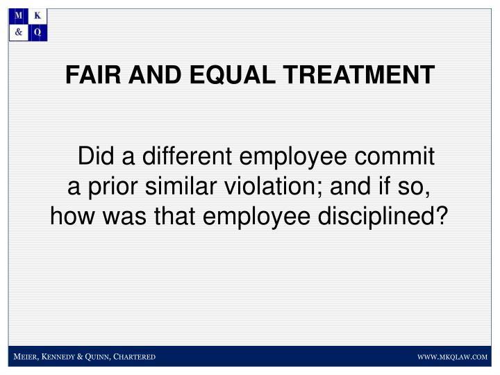 FAIR AND EQUAL TREATMENT