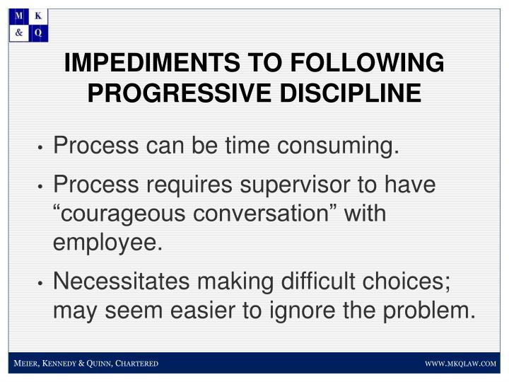 IMPEDIMENTS TO FOLLOWING PROGRESSIVE DISCIPLINE