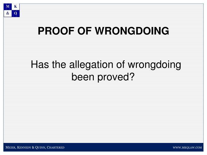 PROOF OF WRONGDOING