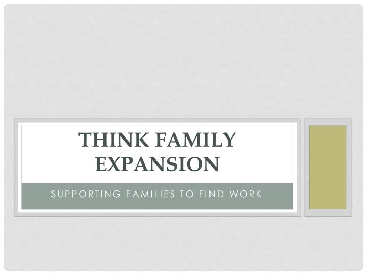 think family expansion n.