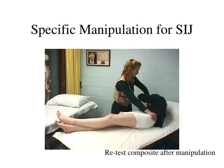 Specific Manipulation for SIJ