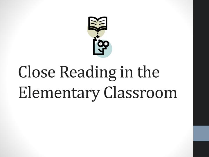 close reading in the elementary classroom n.