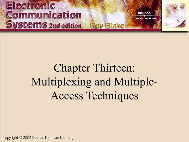 chapter thirteen multiplexing and multiple access techniques n.