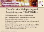 time division multiplexing and multiple access tdm tdma