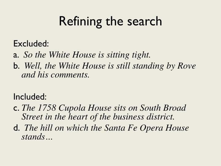 Refining the search