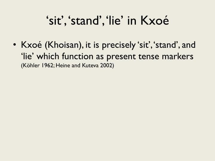 'sit', 'stand', 'lie' in Kxoé