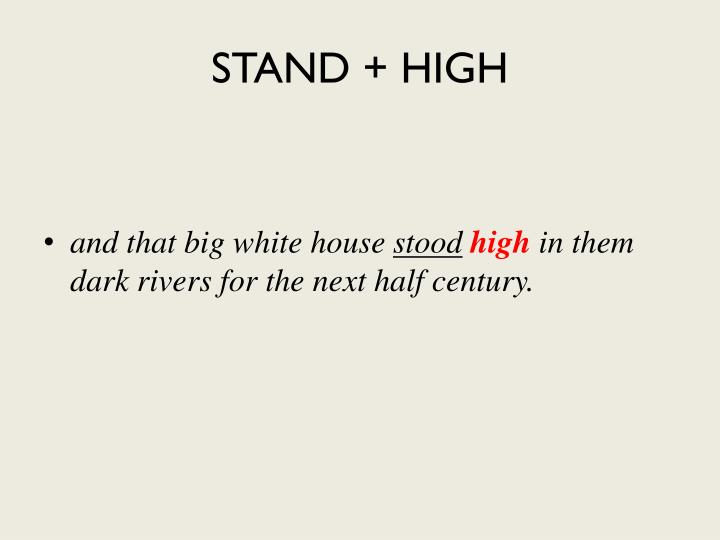 STAND + HIGH