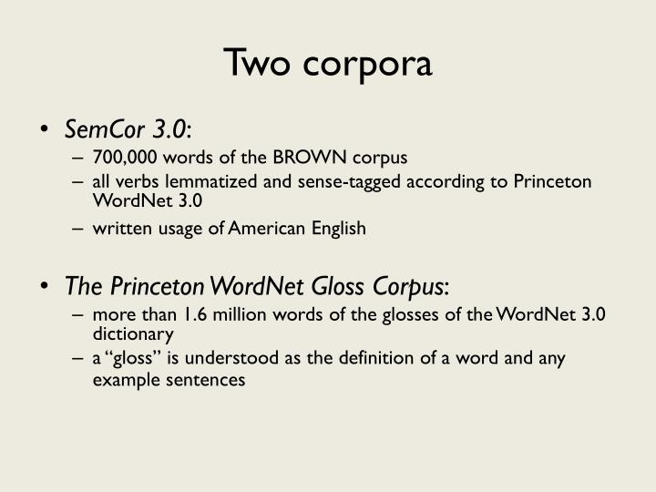 Two corpora