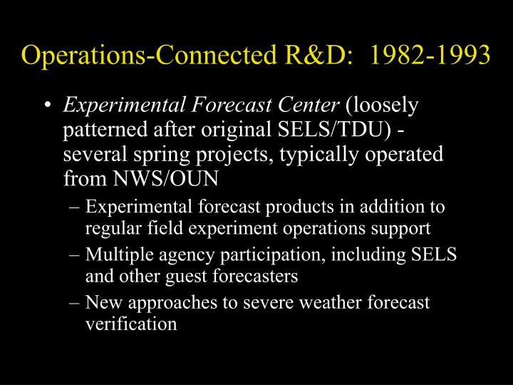 Operations-Connected R&D:  1982-1993