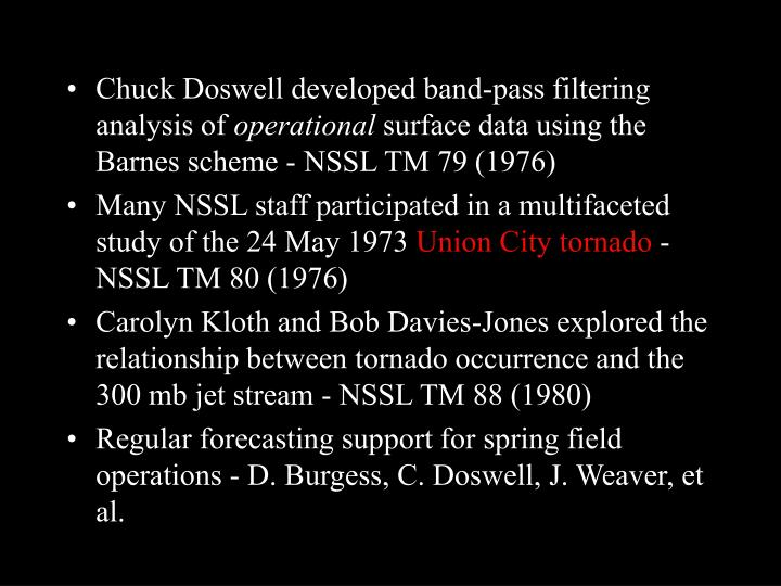 Chuck Doswell developed band-pass filtering analysis of