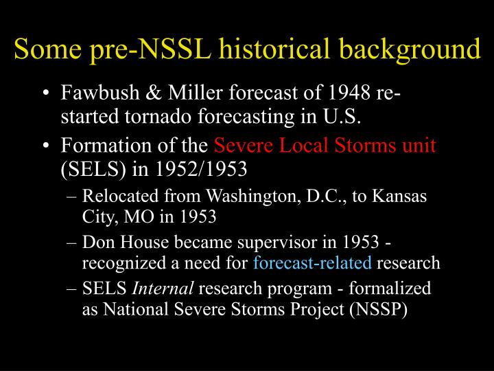 Some pre-NSSL historical background