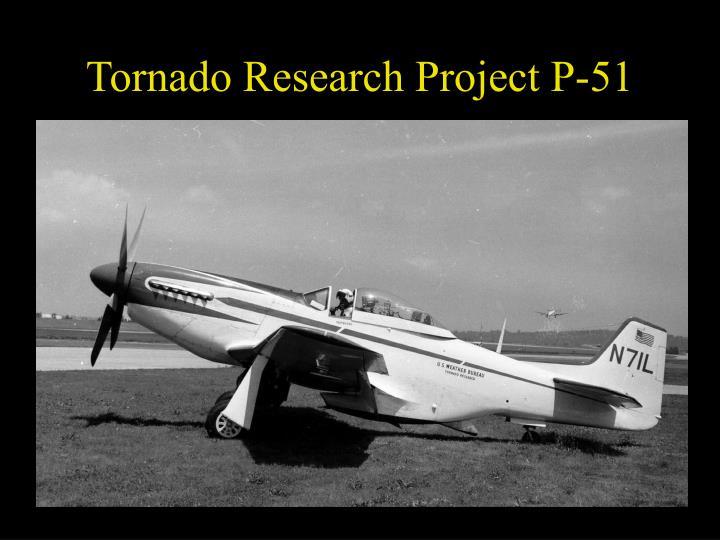Tornado Research Project P-51