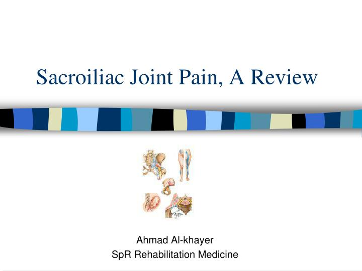 sacroiliac joint pain a review n.