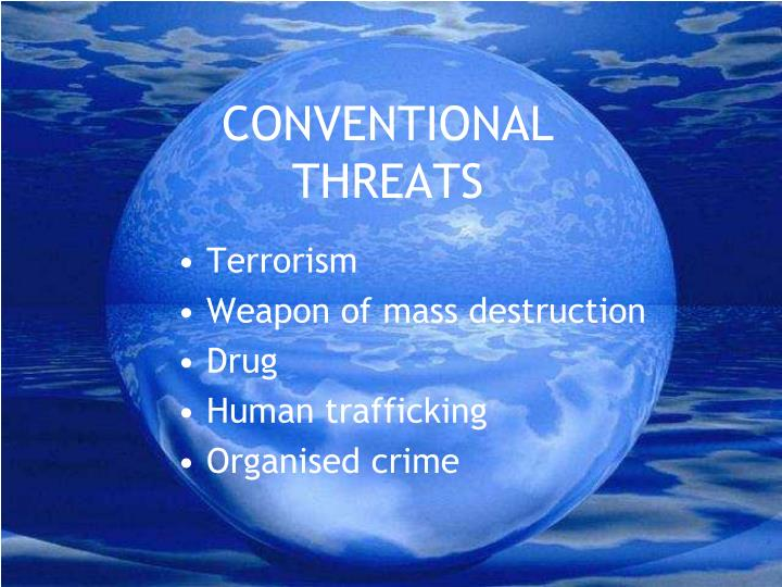 CONVENTIONAL THREATS