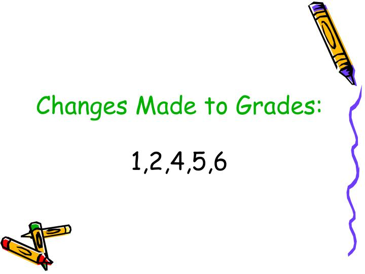 Changes made to grades 1 2 4 5 6
