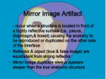 mirror image artifact