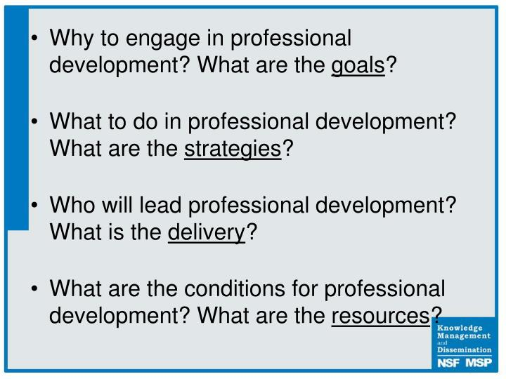 Why to engage in professional development? What are the