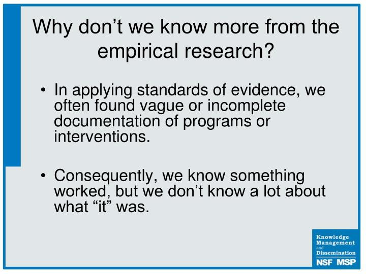 Why don't we know more from the empirical research?